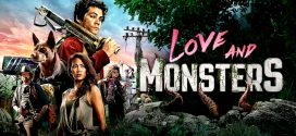 Love and Monsters: una piacevole, ironica storia d'amore post-apocaliptica